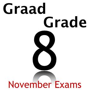 Graad 8 Grade 8 November Exams